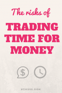 The risks of trading time for money