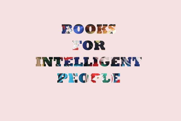 BOOKS FOR INTELLIGENT PEOPLE