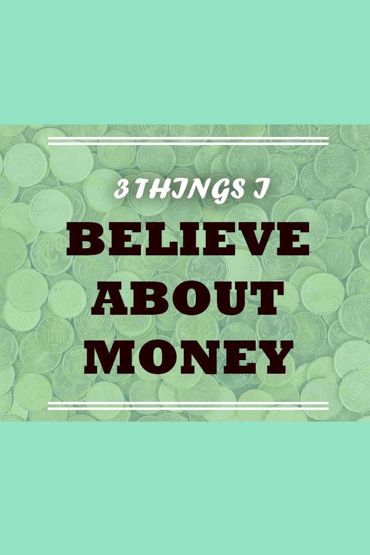 3 things I believe about money