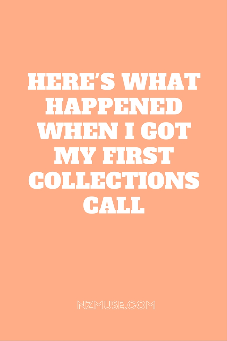 What happened when I got my first ever collections call