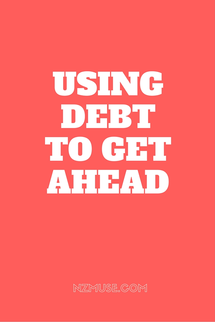 USING DEBT TO GET AHEAD