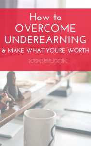 How to overcome underearning and make what you're worth