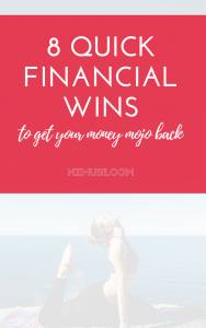 8 quick financial wins to get your money mojo back