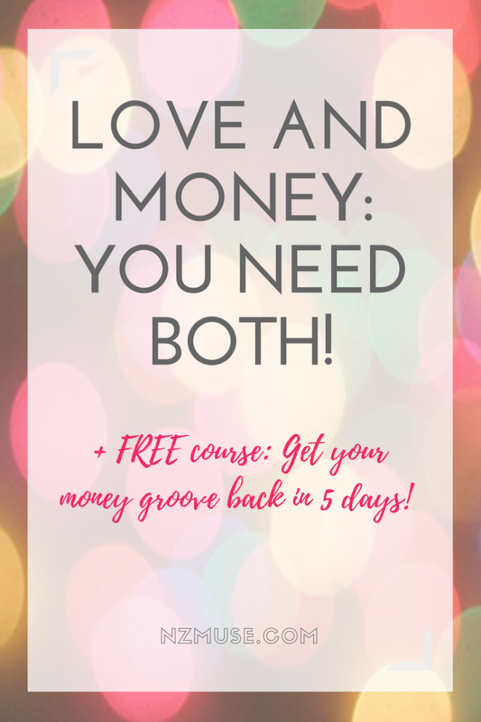 Love and money - you need both