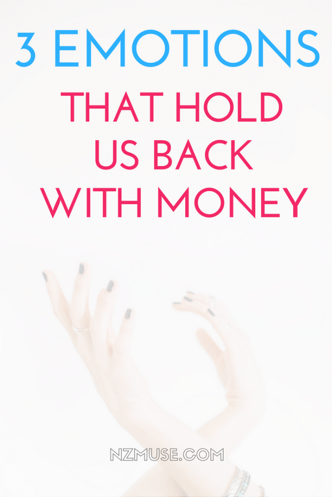 3 EMOTIONS THAT HOLD US BACK WITH MONEY